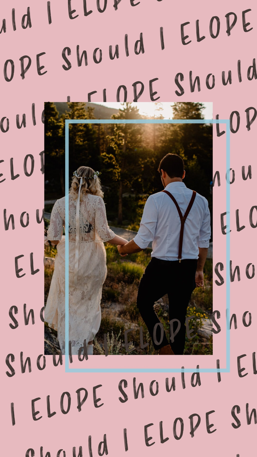 """should i elope"" ""should i elope quiz"" on text with photo of bride and groom walking away holding hands"