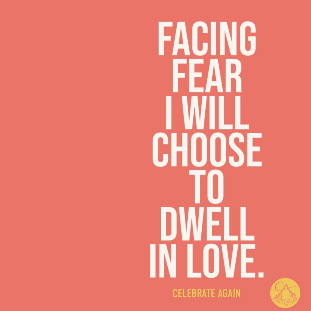 "Red background with white text that says ""facing fear I will choose to dwell in love. Celebrate again"""