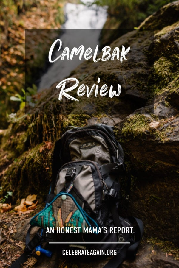"""photo of a camelbak near a waterfall with the text over the photo """"camelbak review an honest mama's review celebrateagain.org"""""""