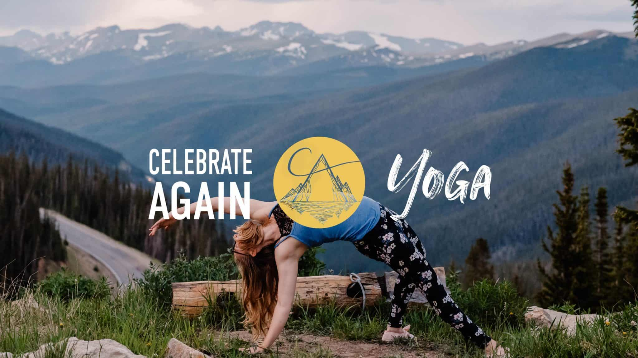 "Emmy on a mountain top doing a yoga pose with the text that says ""celebrate again yoga"""