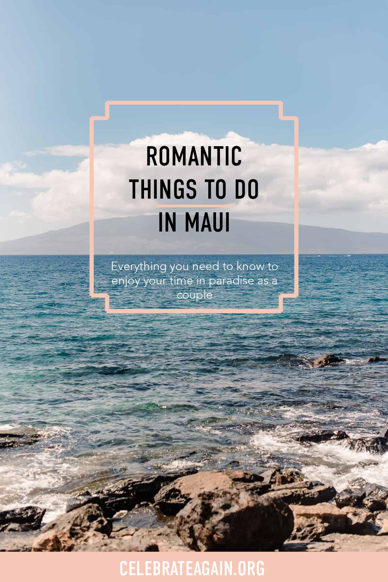 """view of the beach in Maui with text that says """"romantic things to doin maui everything you need to know to enjoy your time in paradise as a couple"""""""