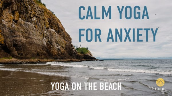 """photo of the beach in Oregon with text that says """"calm yoga for anxiety"""" and """"yoga on the beach"""""""