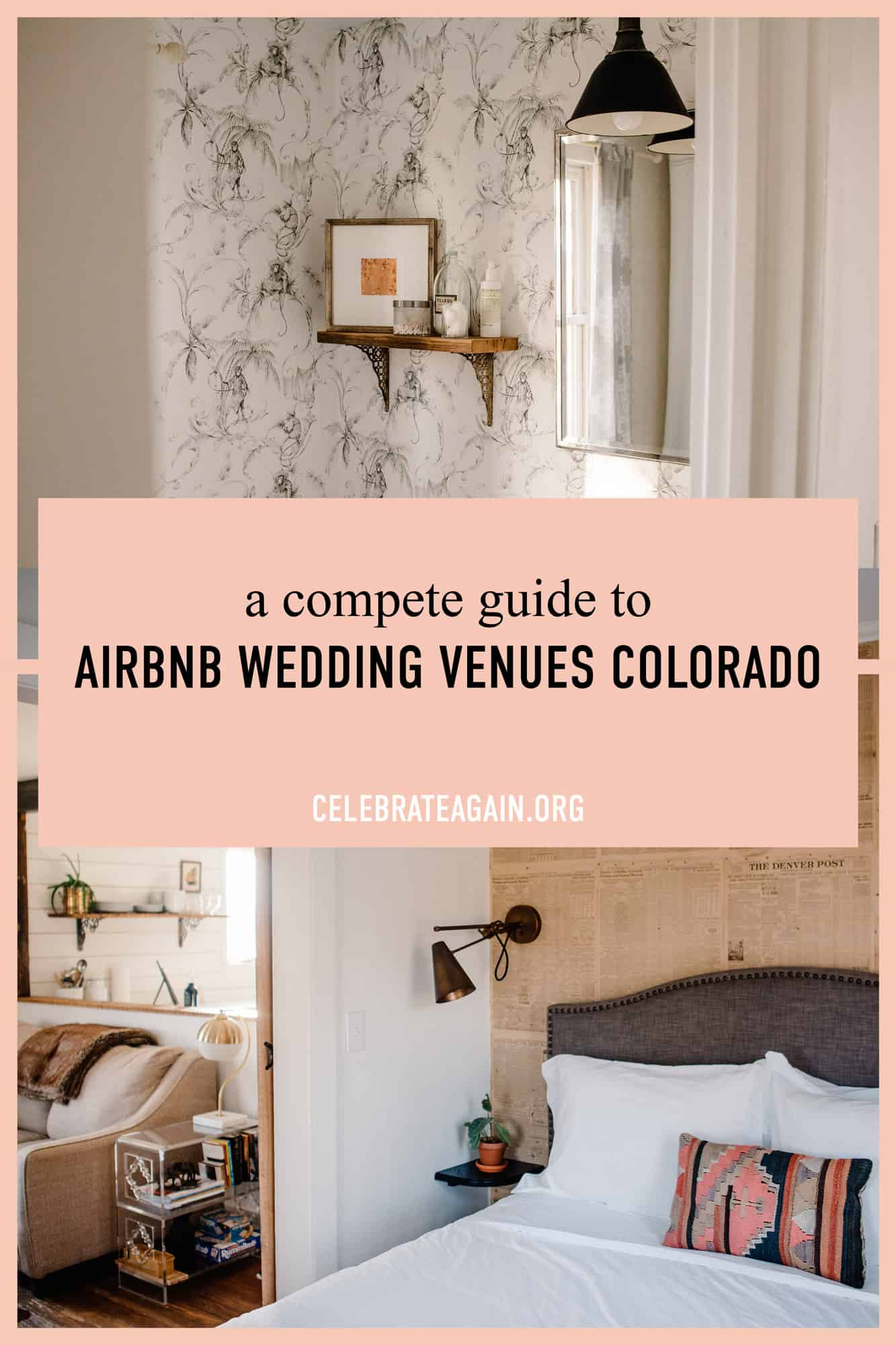 """view of a rental home bathroom and bedroom with the text """" a complete guide to airbnb wedding venues colorado"""""""