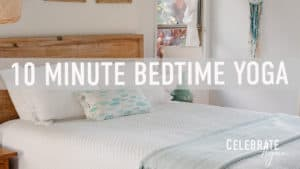 """10 m minute bedtime yoga"" by Celebrate Again view of a cozy light filled bedroom"