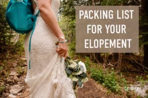 "bride wearing hiking backpack and text ""packing list for your elopement"""
