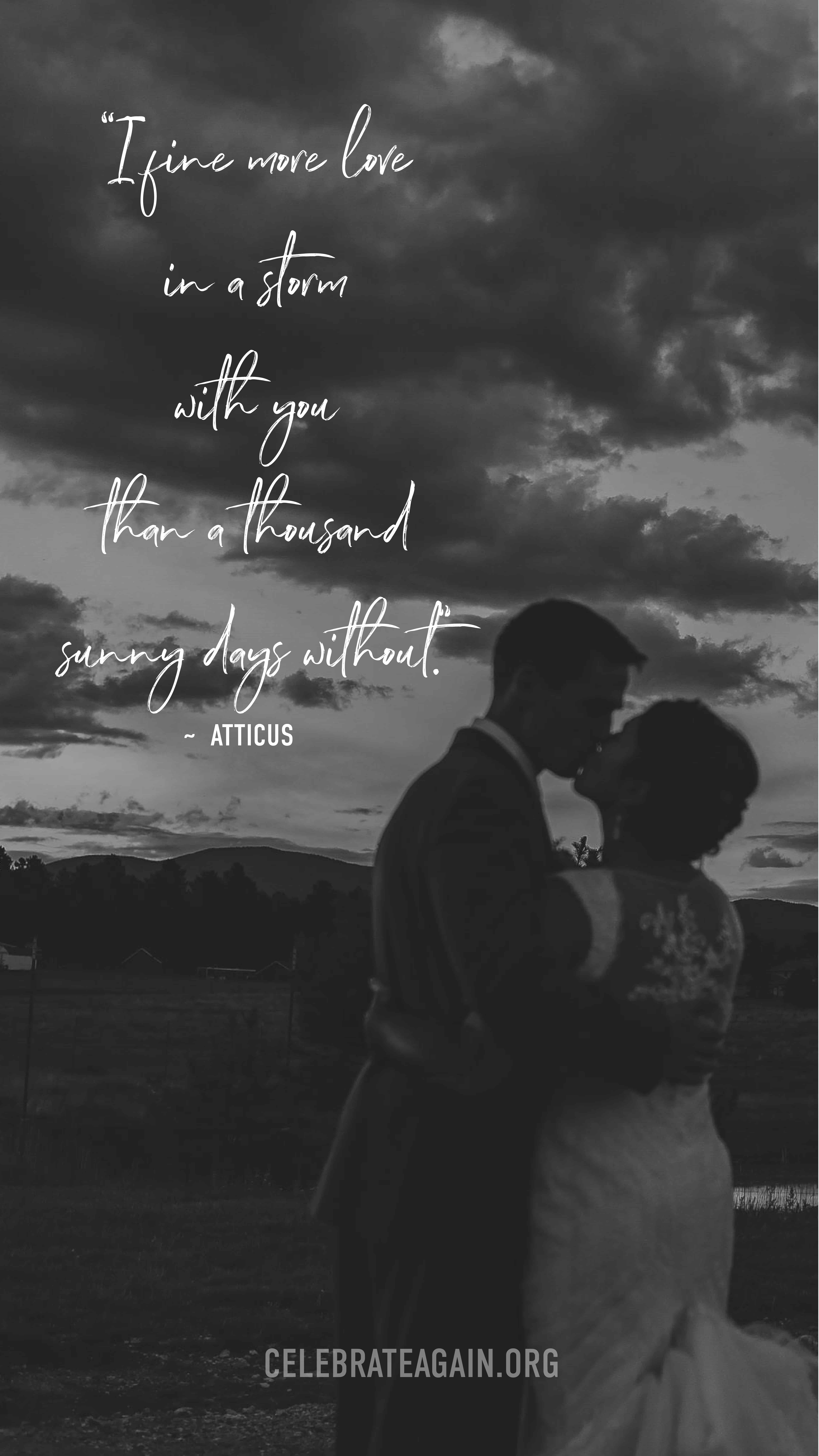 """madly in love quotes for her """"I fine more love in a storm with you than a thousand sunny days without."""" ― Atticus Poetry, The Truth About Magic image of couple near stormy clouds photo by celebrateagain.org"""
