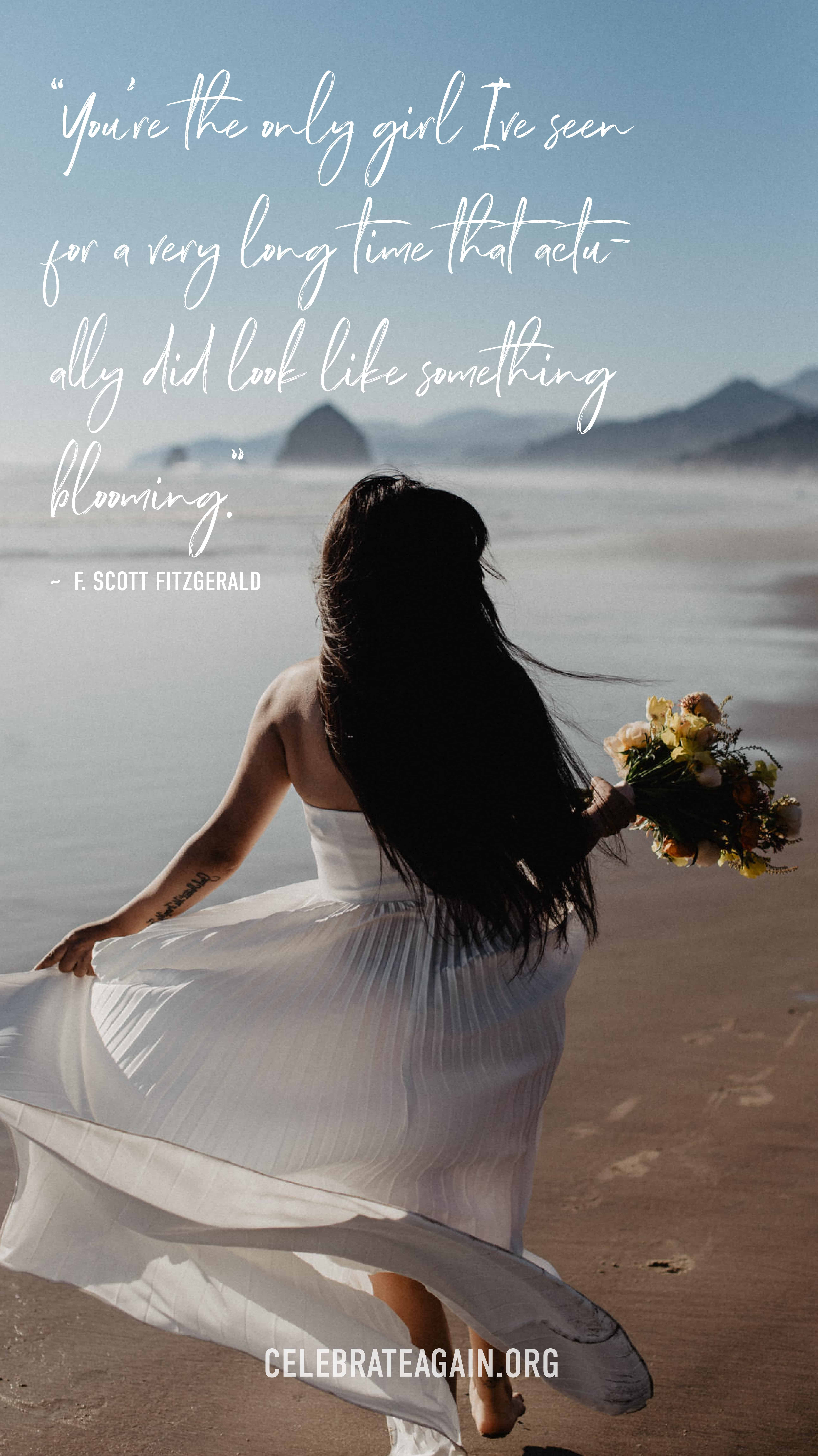 """romantic love quotes for her """"You're the only girl I've seen for a very long time that actually did look like something blooming."""" F. Scott Fitzgerald image of bride running away on a beach holding flowers image by celebrateagain.org"""