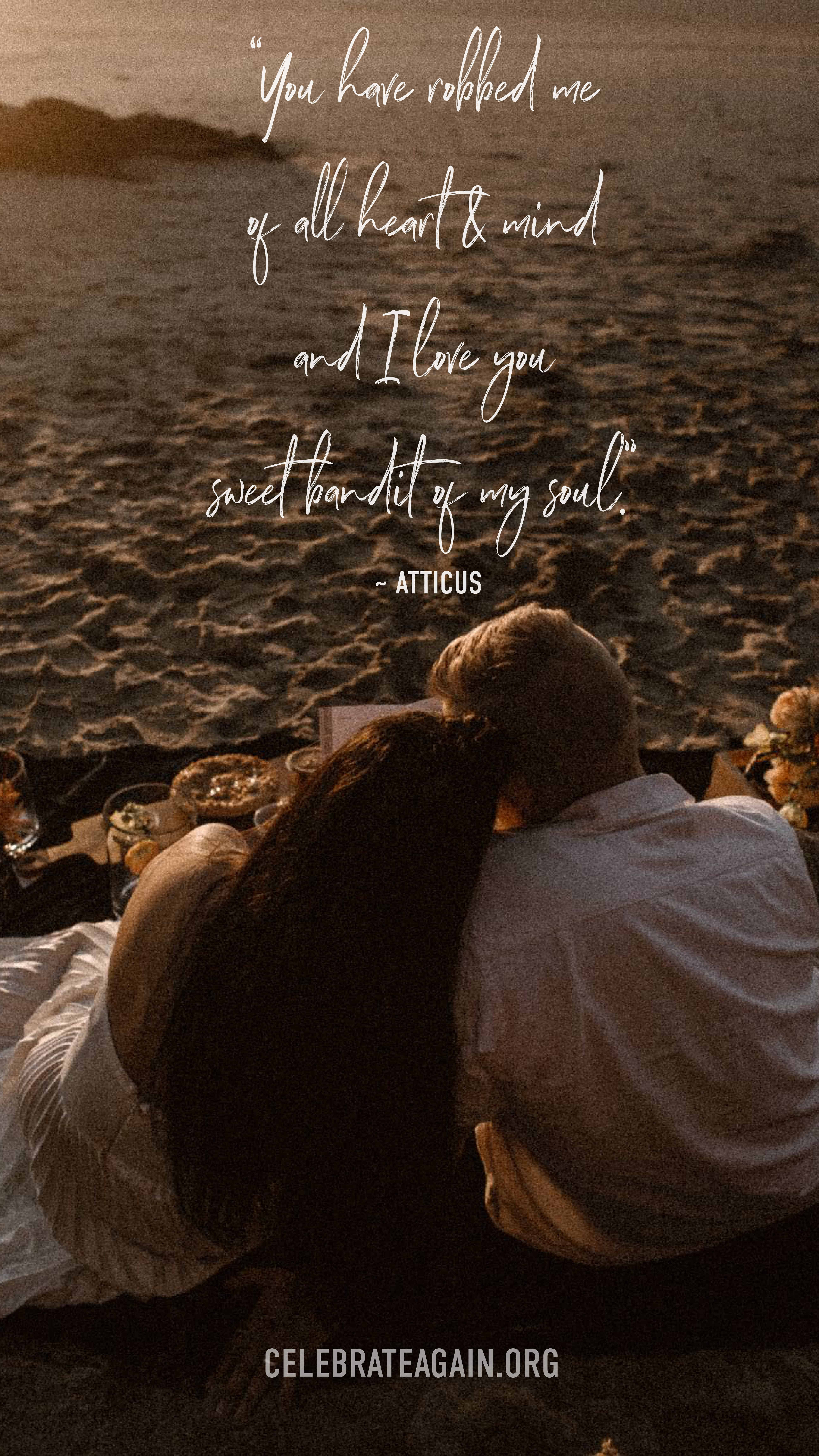 """romantic love quote for her """"You have robbed me of all heart & mind and I love you sweet bandit of my soul."""" ― Atticus Poetry, The Truth About Magic image of couple cuddling on a beach at sunset image by celebrateagain"""