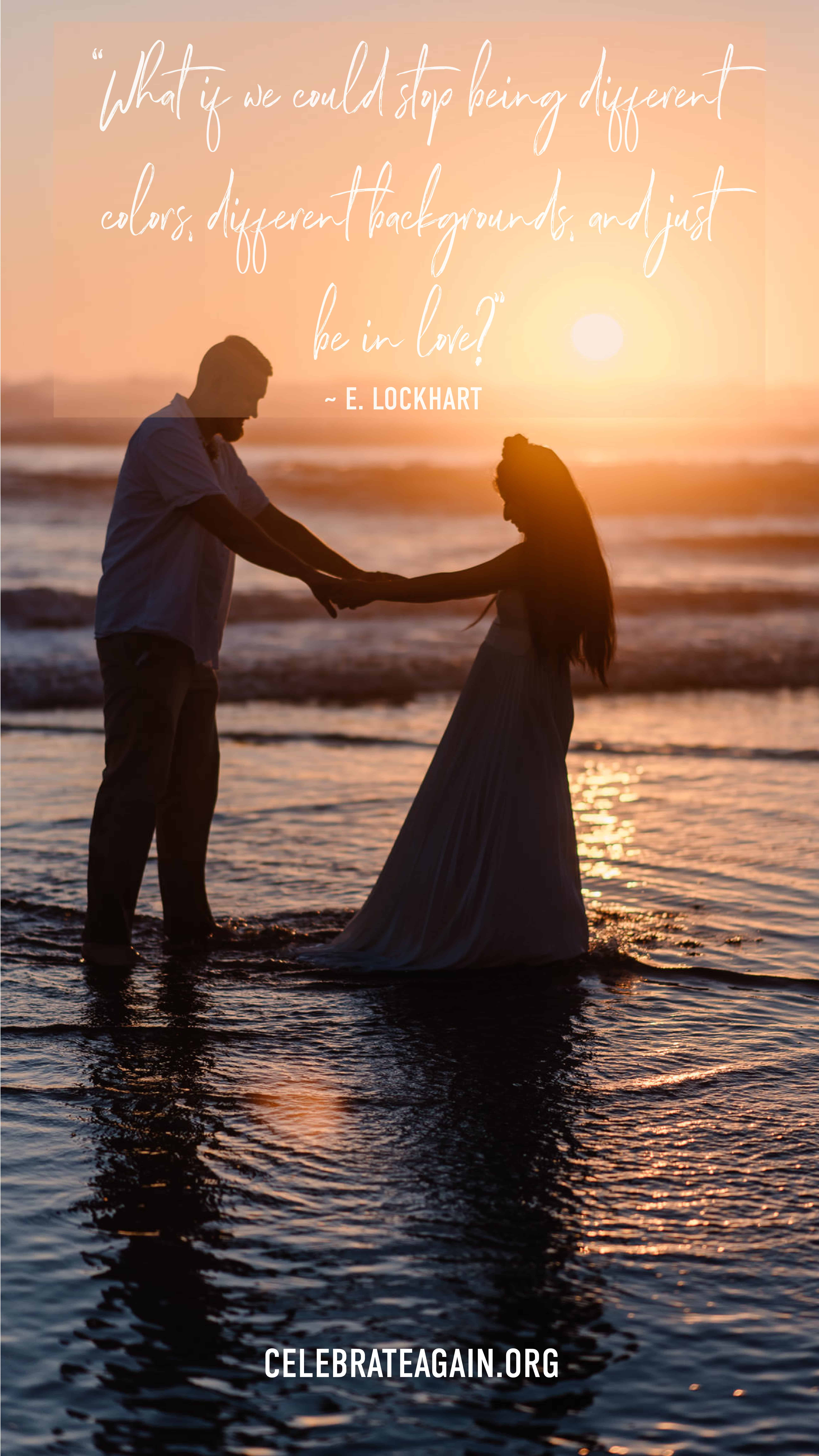 """unconditional romantic love quote for her """"What if we could stop being different colors, different backgrounds, and just be in love?"""" ― E. Lockhart, We Were Liars image of couple standing on a beach last sunset holding hands image by celebrateagain"""
