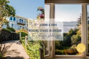 """""""30 plus Airbnb & VRBO wedding venues in Oregon for a unique wedding"""" view of a beach house looking into the garden and another photo of a window seat looking out to a garden and the Oregon coast."""""""