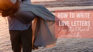 """""""how to write love letters 5 easy steps to writing passionate love letters for him or her"""" female in a dress lifted up by male walking through the water at sunset as it lights up golden colors"""